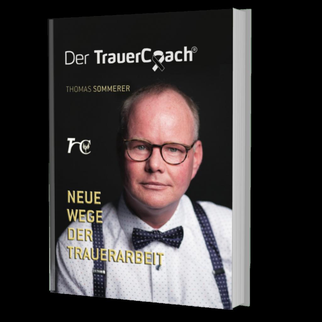 Buch vom Trauercoach Thomas Sommerer zum Thema Abschied nehmen und Trauer